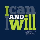 "picture of cans  - ""I can and I will"" Quote Typographical retro Background vector format - JPG"