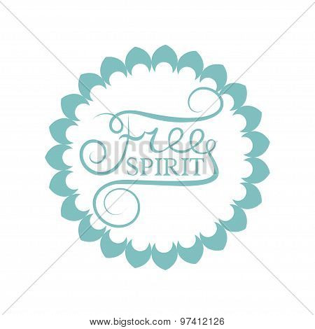 Free spirit Hand drawn calligraphy lettering Inspiration quote Motivational words
