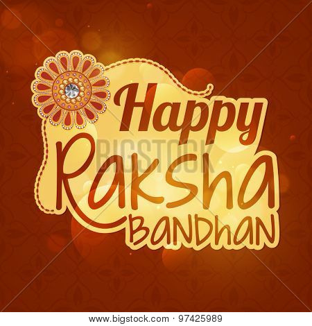 Elegant greeting card with beautiful rakhi on shiny floral design decorated background for Indian festival of brother and sister love, Happy Raksha Bandhan celebration.