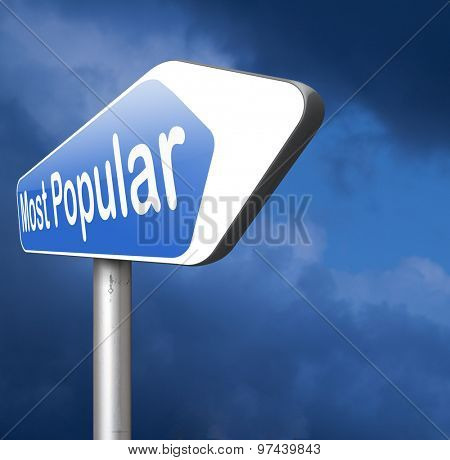 most popular or wanted road sign popularity for bestseller or market leader and top product or rating in the charts