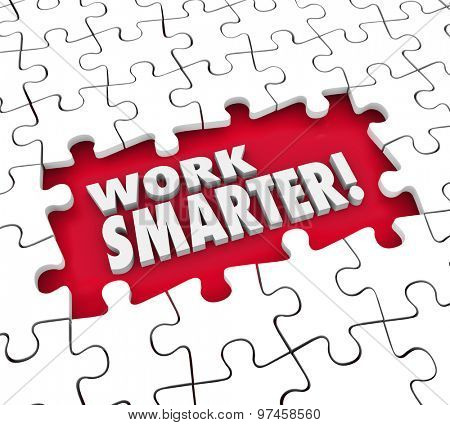 Work Smarter puzzle pieces to improve or increase productivity, efficiency, output and results from systems, procedures, processes and habits