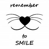 Постер, плакат: Smiling cat face w whiskers and heart shaped nose Remember to smile Motivational words in black and