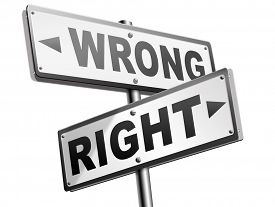 picture of moral  - right wrong answer decision morally good or bad moral dilemma difficult choice or quiz and exam results choose your way road sign arrow  - JPG