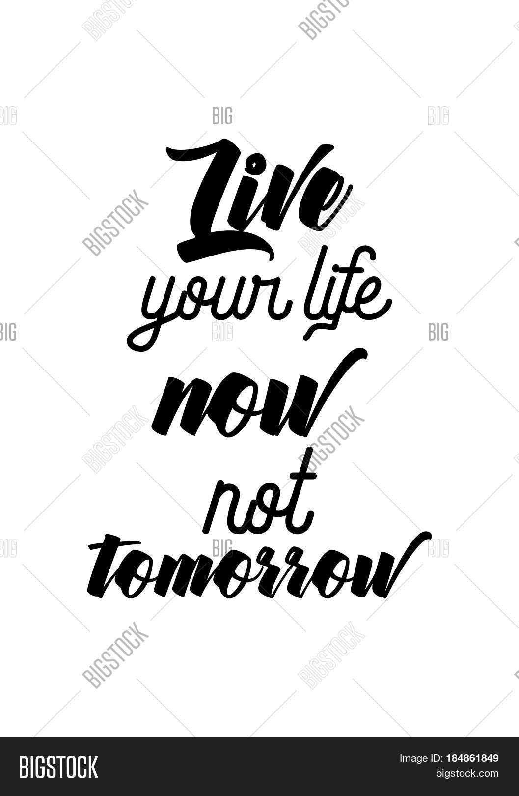 Quotes To Live Your Life By Lettering Quotes Motivation About Vector & Photo  Bigstock