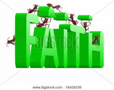 building faith trust and belief in god jesus christ and friends ants make green text