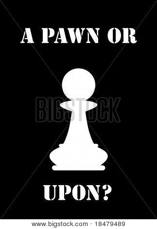 a pawn or a pawn