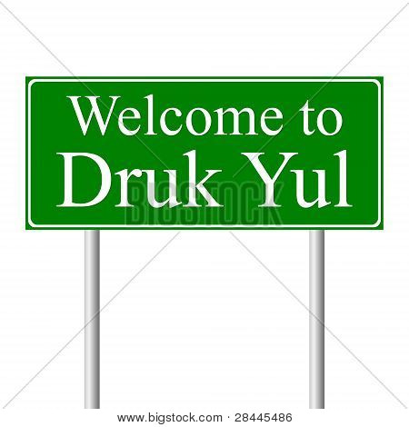 Welcome to Druk Yul, concept road sign
