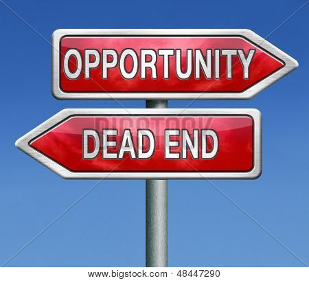 opportunity or dead end street a better choice for business way or road towards success