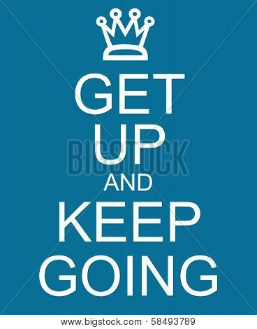 Get Up And Keep Going