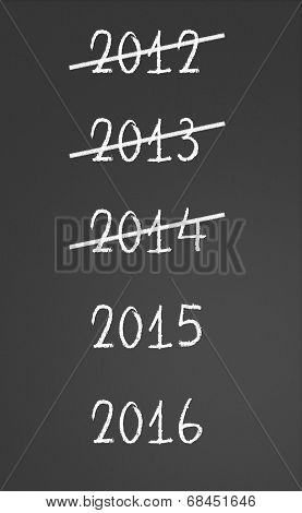 2012, 2013, 2014 Crossed And New Years 2015, 2016 On Chalkboard