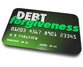 picture of forgiveness  - Debt Forgiveness words credit card negotiate repayment or removal of account balance - JPG