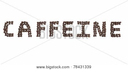 Caffeine Written With Coffee Beans