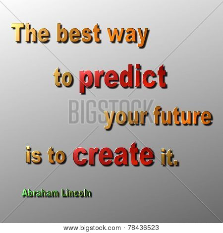 Predict & Create Quote Abraham Lincoln