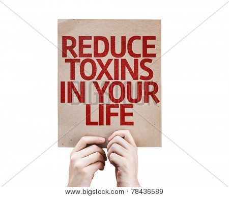 Reduce Toxins In Your Life card isolated on white background