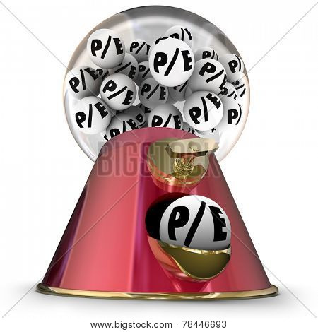 P/E letters on gumballs in a machine or dispenser to illustrate picking a company or business to invest in with the right price to earnings ratio in stock market cost
