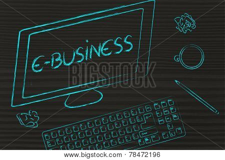 E-business Text On Computer Screen, Desk With Keyboard And Coffee