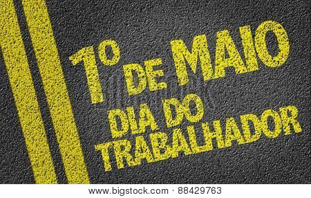 01 May Labour Day (in Portuguese) written on the road
