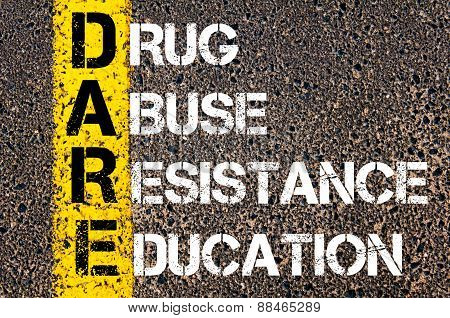 Acronym Dare As Drug Abuse Resistance Education