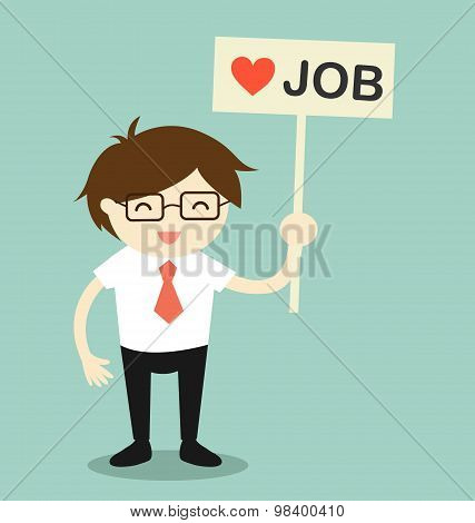 Business concept, Businessman holding 'love job' banner in relaxing moment. Vector illustration.