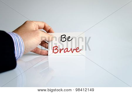 Be Brave Text Concept
