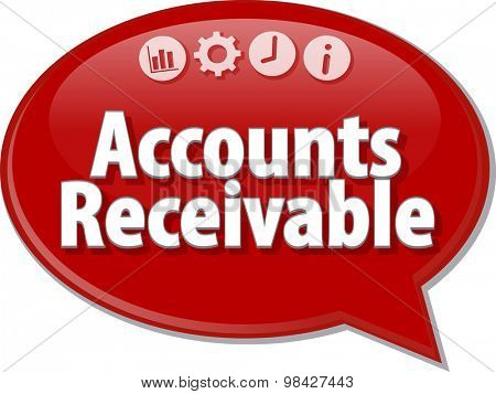 Speech bubble dialog illustration of business term saying Accounts Receivable