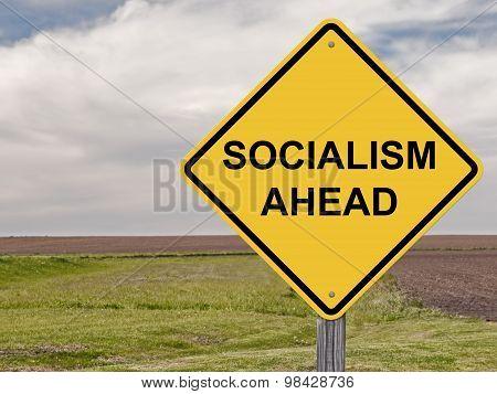 Caution - Socialism Ahead