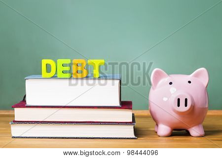 Education Debt Them With Textbooks And Piggy Bank