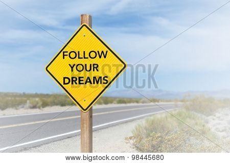 Follow Your Dreams Road Sign