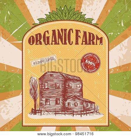 organic farm vintage poster with farmhouse on the grunge background. Retro hand drawn vector illustr