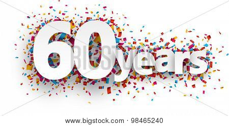 Sixty years paper sign over confetti. Vector holiday illustration.