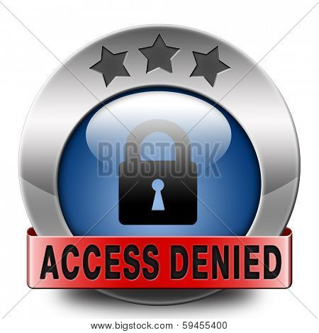 access denied no access in restricted area. Password protected and members secured zone. Privacy security sign icon