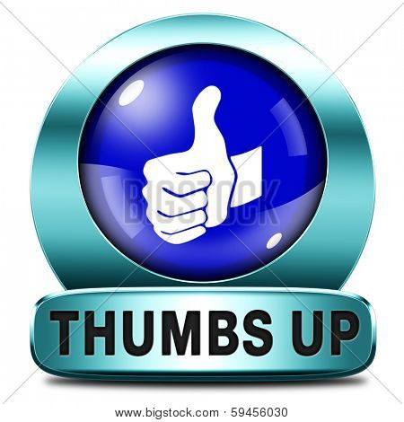 thumbs up Good and excellent work, job well done and task finished and accomplished. Sign or icon.