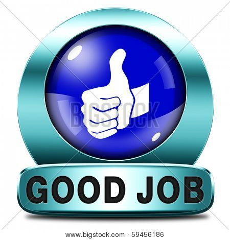 good job work well done blue icon or sign. excellent accomplishment Well done congratulations with your success. Good work blue icon or sign.