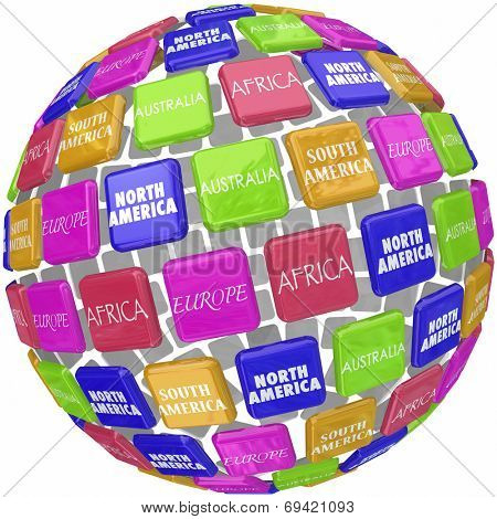 World continent names on 3d tiles around a globe, planet or Earth to represent geographic and cultural diveristy
