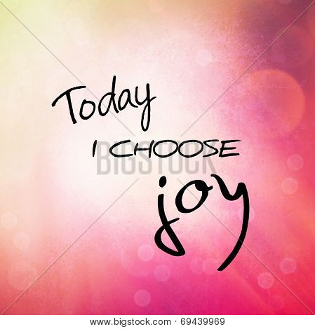 Inspirational Typographic Quote - Today I choose Joy