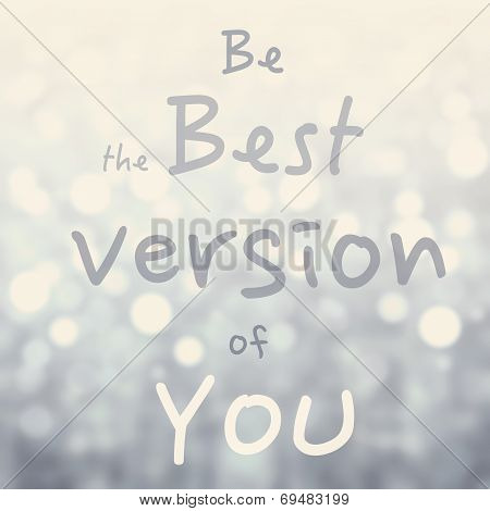 Beautiful Motivational Quote  With Message Be The Best Version Of You Over Abstract Bokeh Background