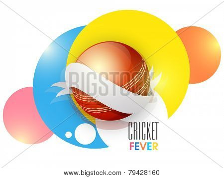 Cricket Fever concept with shiny red ball surrounded by grey ribbon on abstract colorful circles background.