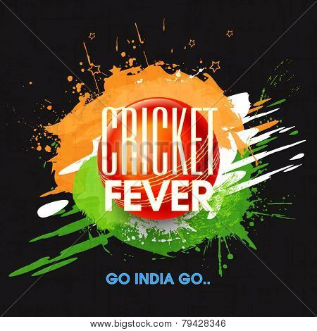 Cricket Fever concept with red ball on national flag colors splash and text Go India Go.