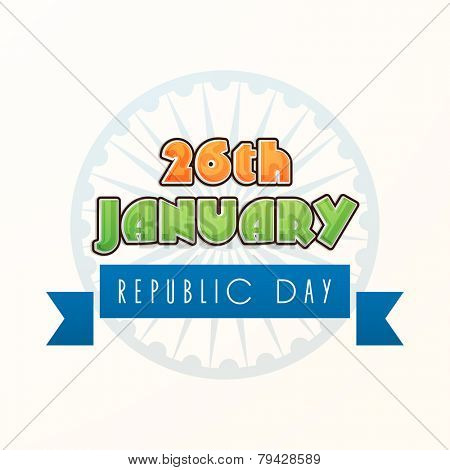 Indian Republic Day celebration with 26 January text in saffron and green color on Ashoka Wheel decorated white background.