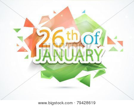 Happy Indian Republic Day celebration with text 26th of January on national flag color abstract background.