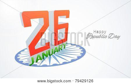 Happy Indian Republic Day celebration with 3D text 26th January on Ashoka Wheel.