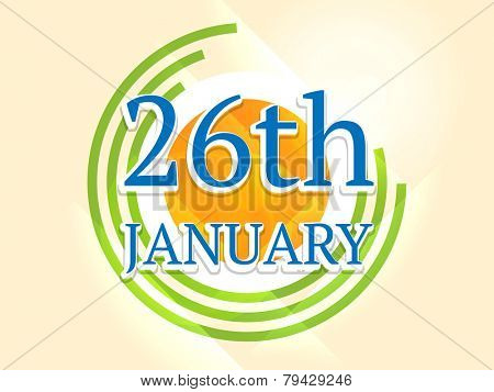 26th January, Happy Indian Republic Day celebration with national flag color on shiny background.