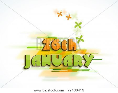Happy Indian Republic Day celebration with text 26 January and flying butterflies in national flag color on white background.