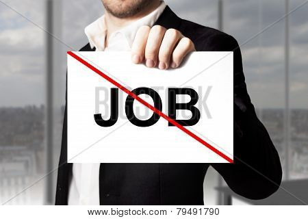 Businessman Holding Sign Job Crossed Out Jobless