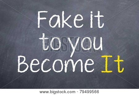 Fake it to you Become it