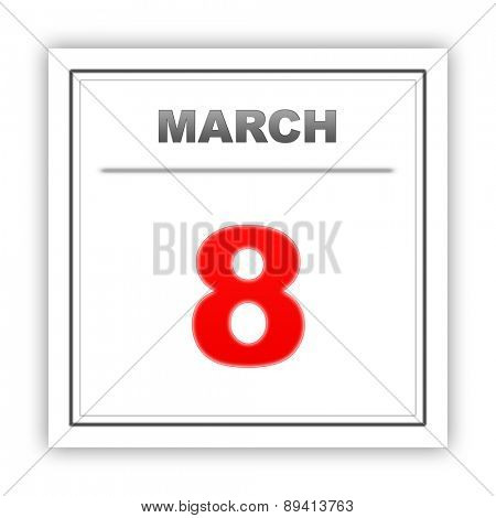 March 8. Day on the calendar. 3d