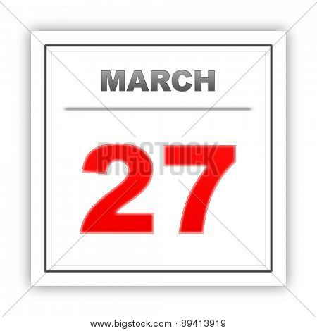 March 27. Day on the calendar. 3d