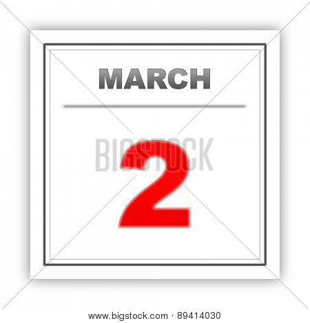 March 2. Day on the calendar. 3d