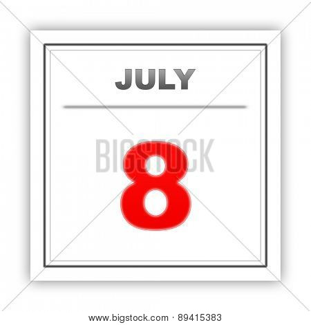 July 8. Day on the calendar. 3d
