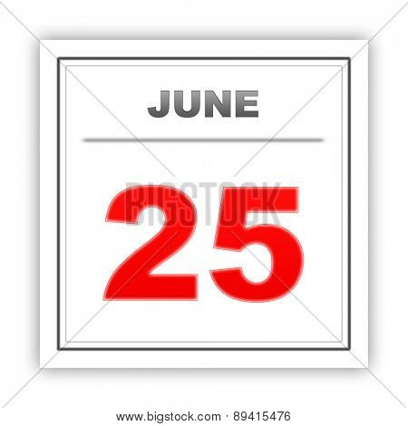 June 25. Day on the calendar. 3d